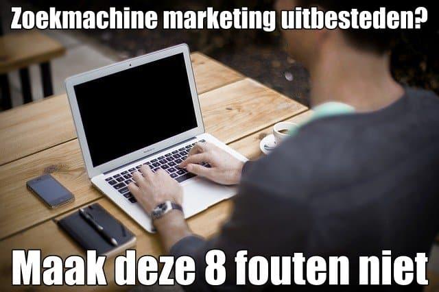 zoekmachine marketing uitbesteden