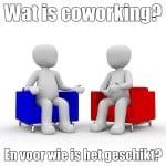 Wat is coworking? En voor wie is het geschikt?